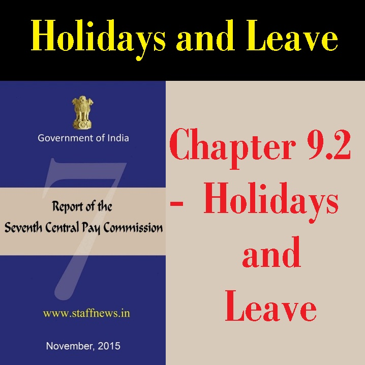 Seventh Pay Commission: Holidays and Leave (CL, CCL, Commuted Leave, EL, EOL, GH & RH, HPL, LND, Paternity Leave, SCL, Study Leave etc.)