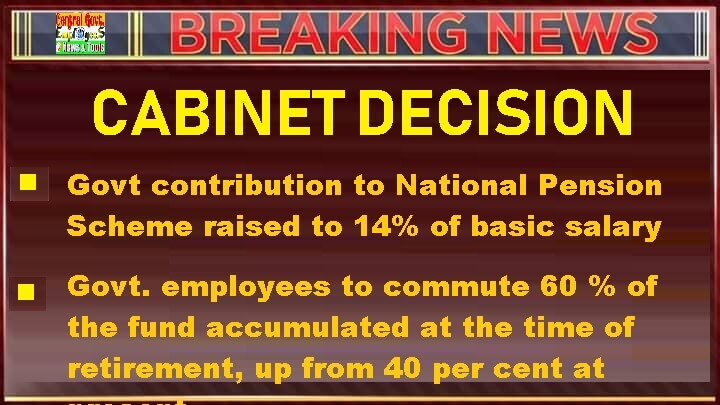 Change in NPS – Govt contribution to National Pension Scheme raised to 14% of basic salary: News