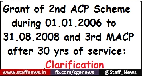 grant-of-2nd-acp-scheme-during-01-01-2006-to-31-08-2008-and-3rd-macp-after-30-yrs-of-service-clarification