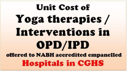 Unit Cost of Yoga therapies / interventions in OPD/IPD offered to NABH accredited empanelled Hospitals in CGHS
