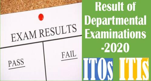 Result of Departmental Examinations -2020 for ITOs and ITIs – Income Tax Department