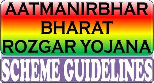 Aatmanirbhar Bharat Rozgar Yojana – Scheme Guidelinesissued by Labour Ministry
