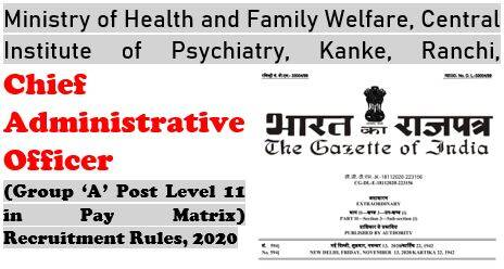 Chief Administrative Officer (Group 'A' post Level-11 in the pay matrix) Recruitment Rules, 2020