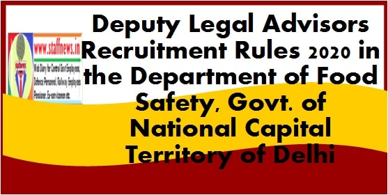 Deputy Legal Advisors Recruitment Rules 2020 in the Department of Food Safety, Govt. of National Capital Territory of Delhi
