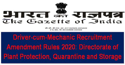Driver-cum-Mechanic Recruitment Amendment Rules 2020: Directorate of Plant Protection, Quarantine and Storage