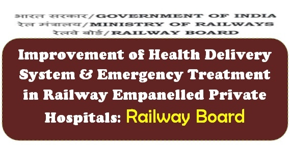 Improvement of Health Delivery System & Emergency Treatment in Railway Empanelled Private Hospitals: Railway Board