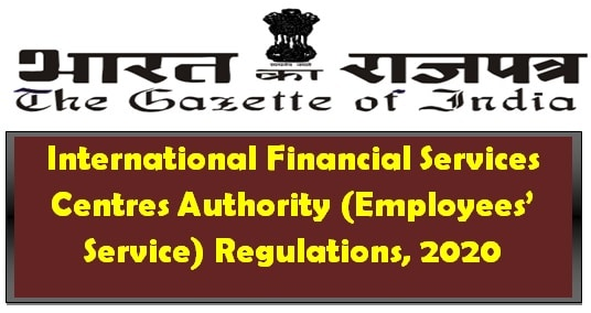 International Financial Services Centres Authority (Employees' Service) Regulations, 2020