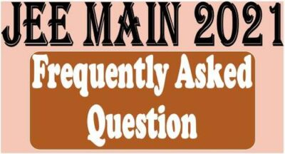 jee-main-2021-frequently-asked-questions-faqs