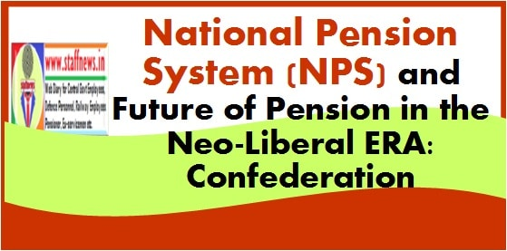 National Pension System (NPS) and Future of Pension in the Neo-Liberal ERA: Confederation
