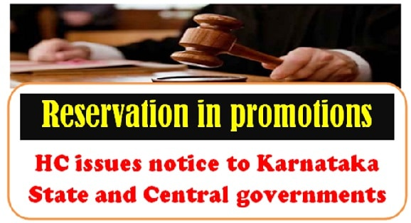 Reservation in promotions: Karnataka HC issues notice to State and Central governments