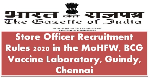 Store Officer Recruitment Rules 2020 in the MoHFW, BCG Vaccine Laboratory, Guindy, Chennai