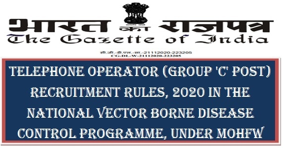 Telephone Operator (Group 'C' Post) Recruitment Rules, 2020 in the National Vector Borne Disease Control Programme, under MoHFW