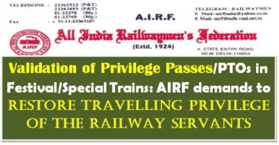 validation-of-privilege-passes-ptos-in-festival-special-trains-airf-demands-to-restore-travelling-privilege-of-the-railway-servants