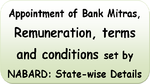 Appointment of Bank Mitras, Remuneration, terms and conditions set by NABARD: State-wise Details