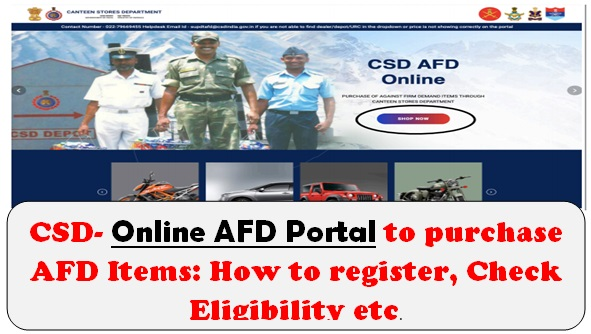 CSD- Online AFD Portal to purchase AFD Items: How to register, Check Eligibility etc.