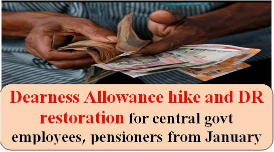 Dearness Allowance hike and DR restoration for central govt employees, pensioners from January – Double-dose of Good news