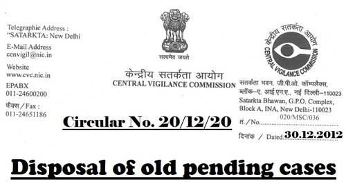 Disposal of old pending cases : Central Vigilance Commission Circular No. 20/12/20