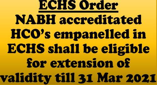 NABH accreditated HCOs empanelled in ECHS: NABH Notification for extension of validity upto 31.03.2021