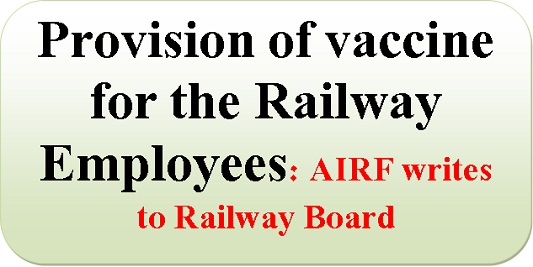 provision-of-vaccine-for-the-railway-employees-airf-writes-to-railway-board