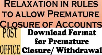 relaxation-in-rules-to-allow-premature-closure-of-accounts-department-of-posts