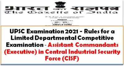 upsc-examination-2021-rules-for-a-ldce-assistant-commandants-executive-in-cisf