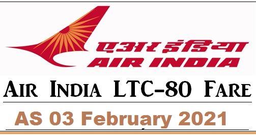Air India LTC-80 Fares w.e.f. 03 February 2021