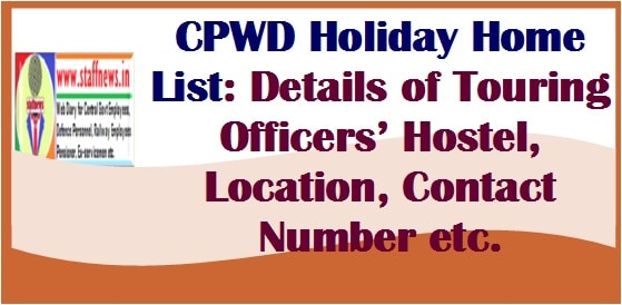 CPWD Holiday Home List: Details of Touring Officers' Hostel, Location, Contact Number etc.