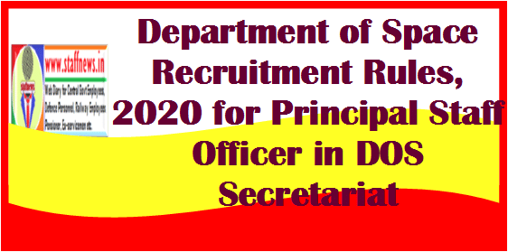 Department of Space Recruitment Rules, 2020 for Principal Staff Officer in DOS Secretariat