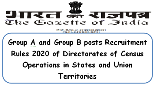 Group A and Group B posts Recruitment Rules 2020 of Directorates of Census Operations in States and Union Territories