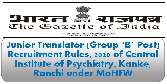 junior-translator-group-b-post-recruitment-rules-2020-of-central-institute-of-psychiatry-kanke