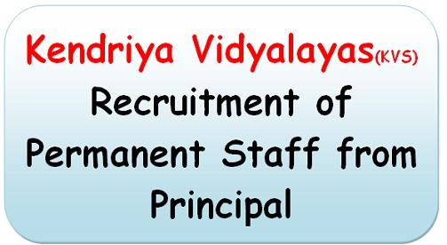 Kendriya Vidyalayas: Recruitment of Permanent Staff from Principal