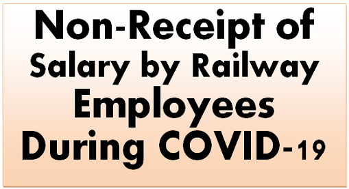 Non-Receipt of Salary by Railway Employees During COVID-19