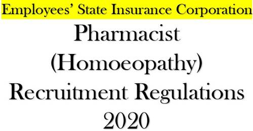 Pharmacist (Homoeopathy) Level-5 in the pay matrix Recruitment Regulations 2020 of Employees' State Insurance Corporation