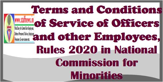 Terms and Conditions of Service of Officers and other Employees, Rules 2020 in National Commission for Minorities
