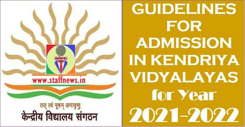 Guidelines for Admission in Kendriya Vidyalayas- Year 2021-2022: Part-A General Guidelines, Part-B Special Provisions & Part-C Admission Procedure