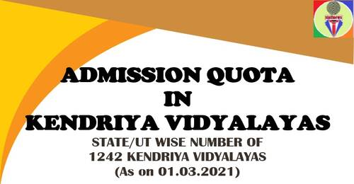 Admission Quota in Kendriya Vidyalayas: Total KVs as on 01.03.2021 and norms of reservation quota