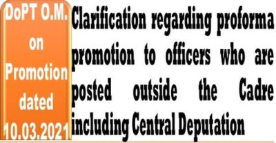 clarification-regarding-proforma-promotion-to-officers-who-are-posted-outside-the-cadre