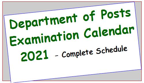 Department of Posts Examination Calendar 2021 – Complete Schedule