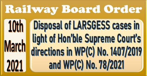 Disposal of LARSGESS cases in light of Hon'ble Supreme Court's directions in WP(C) No. 1407/2019 and WP(C) No. 78/2021