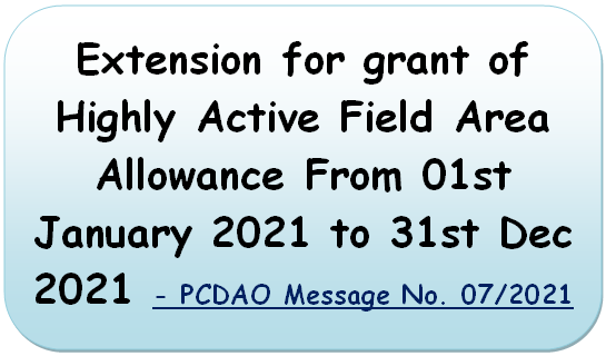 Extension for grant of Highly Active Field Area Allowance From 01st January 2021 to 31st Dec 2021 – PCDAO Message No. 07/2021