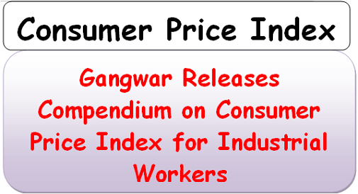 Gangwar Releases Compendium on Consumer Price Index for Industrial Workers