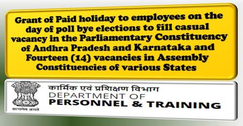 Grant of Paid holiday to employees on the day of poll for Bye-elections in Parliamentary/ Assembly Constituencies of various States