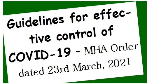 Guidelines for effective control of COVID-19 – MHA Order dated 23rd March, 2021