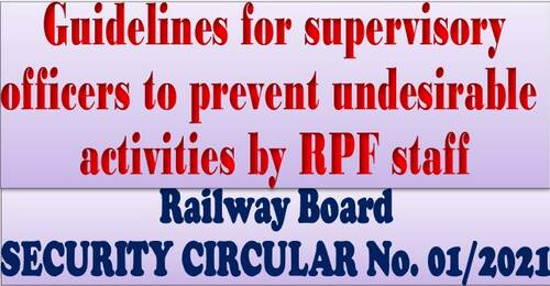 Guidelines for supervisory officers to prevent undesirable activities by RPF staff: Railway Board Security Circular No. 01/2021