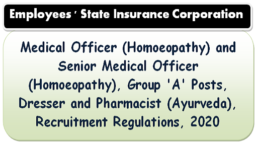 Medical Officer (Homoeopathy), Group 'A' Posts Recruitment Regulations, 2020 – Employees ' State Insurance Corporation