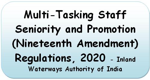 Multi-Tasking Staff Seniority and Promotion (Nineteenth Amendment) Regulations, 2020 – IWAI