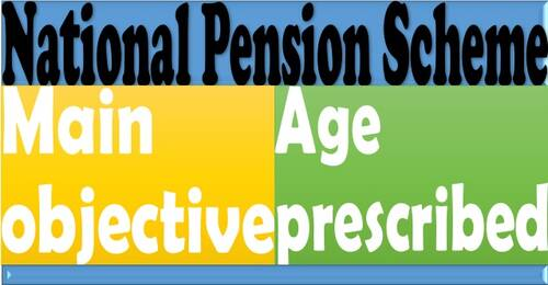 National Pension Scheme: Main Objective and age prescribed. A person after retiring at the age of 60 years can also join NPS