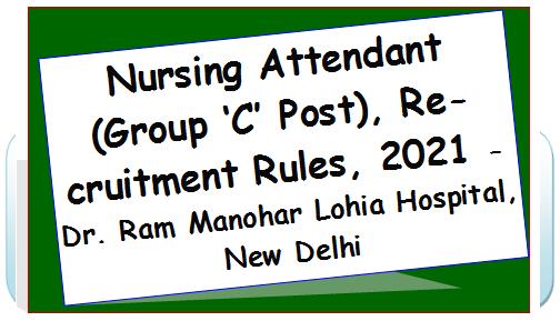 Nursing Attendant (Group 'C' Post), Recruitment Rules, 2021 – Dr. Ram Manohar Lohia Hospital, New Delhi