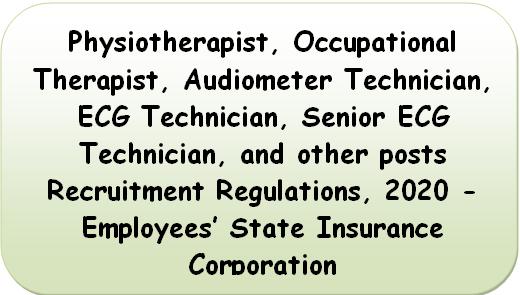 Physiotherapist Recruitment Regulations 2020 – Employees' State Insurance Corporation