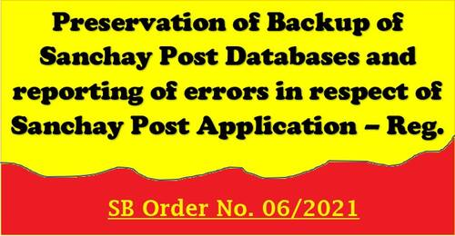 Preservation of Backup of Sanchay Post Databases and reporting of errors in respect of Sanchay Post Application -SB Order No. 06/2021